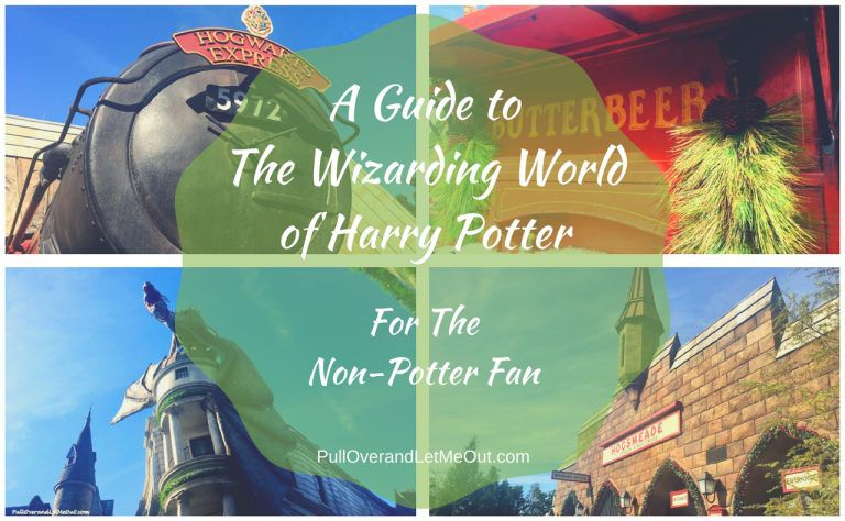 The Wizarding World of Harry Potter – A Guide For the Non-Potter Fan