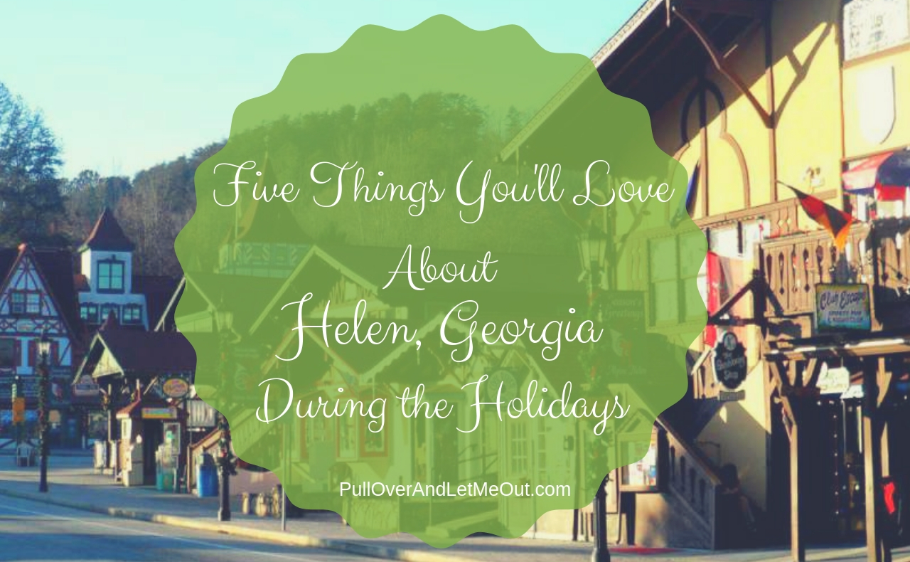 Five Things You'll Love about Helen, Georgia PullOverAndLetMeOut