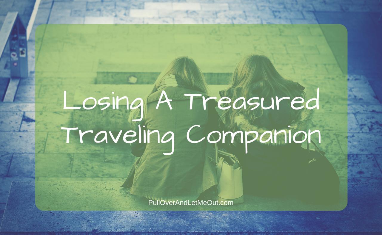 Losing A Treasrued Traveling Companion PUllOverAndLetMeOut