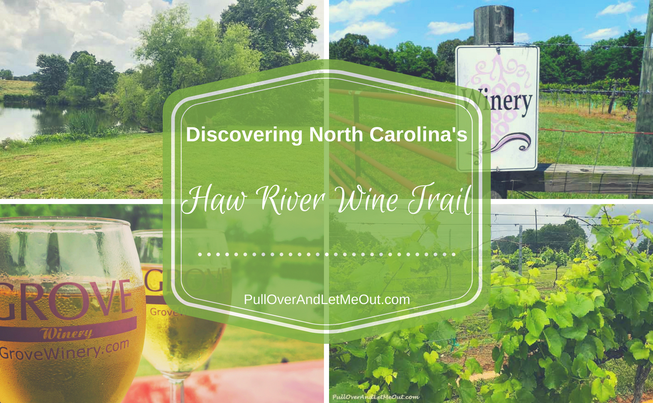 Discovering North Carolina's Haw River Wine Trail PullOverAndLetMeOut