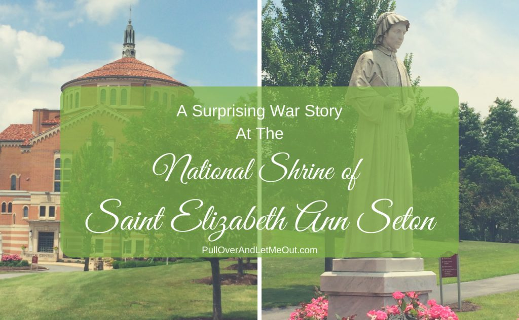 National Shrine of Saint Elizabeth Ann Seton PullOverAndLetMeOut