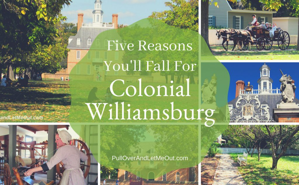 Five Reasons You'll Fall For Colonial Williamsburg PullOverAndLetMeOut