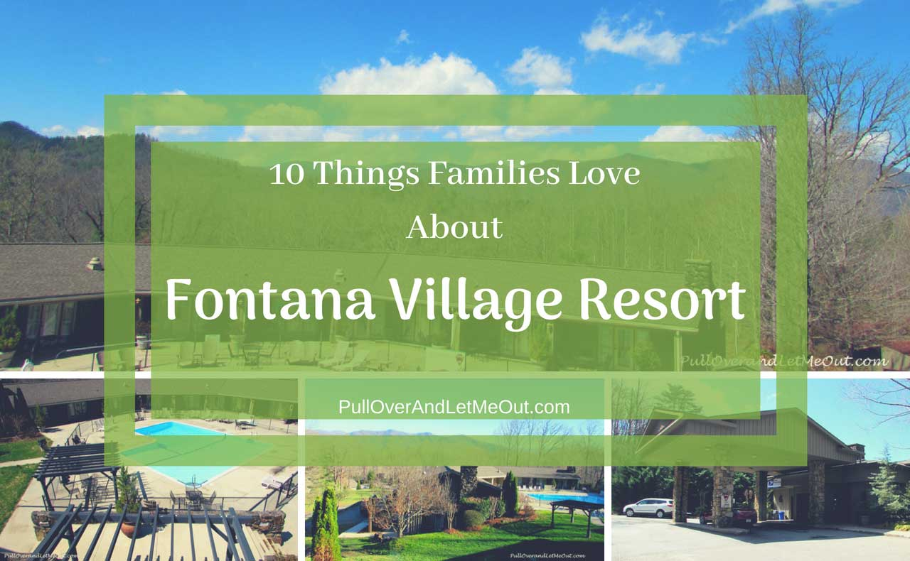 Fontana-Village-Resort-PullOverAndLetMeOut