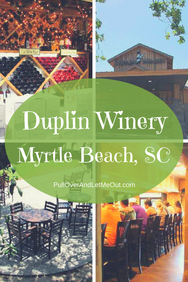 Duplin Winery Myrtle Beach, SC PullOverAndLetMeOut