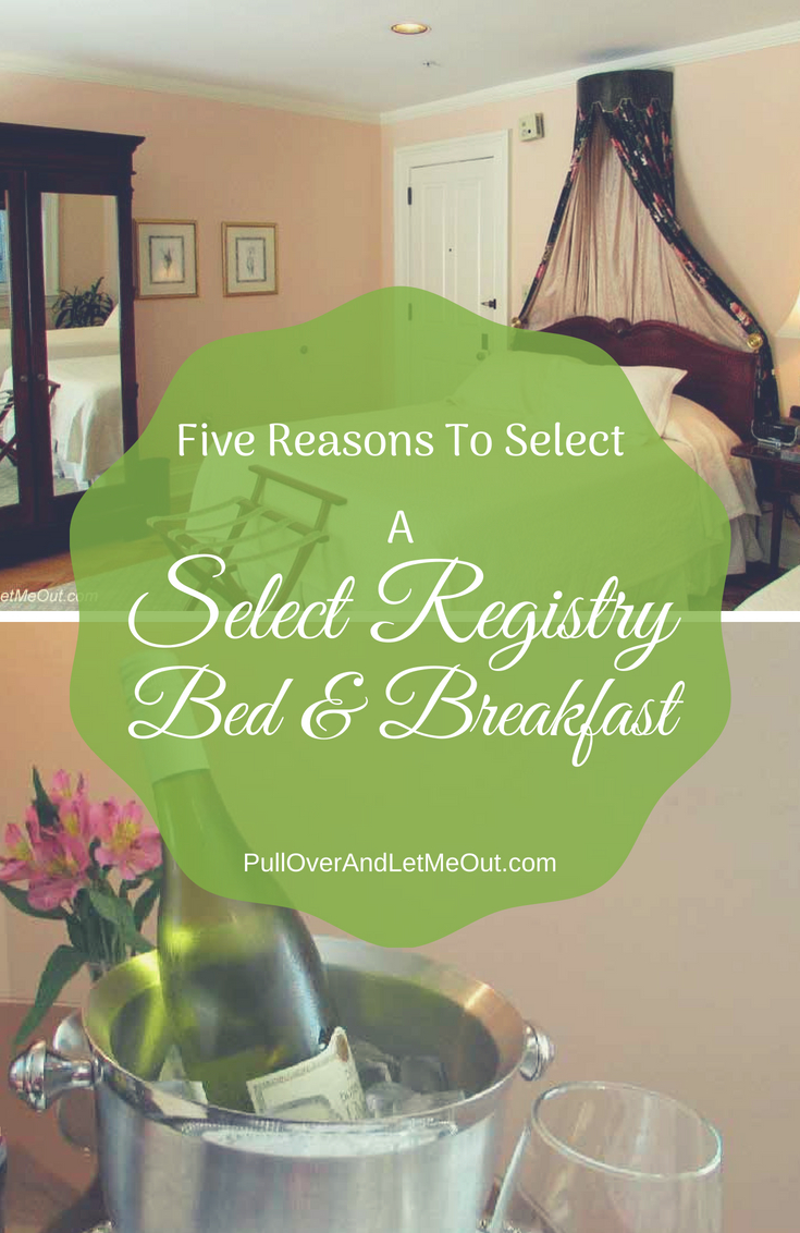 Five Reasons To Select A Select Registry B&B PullOverAndLetMeOut
