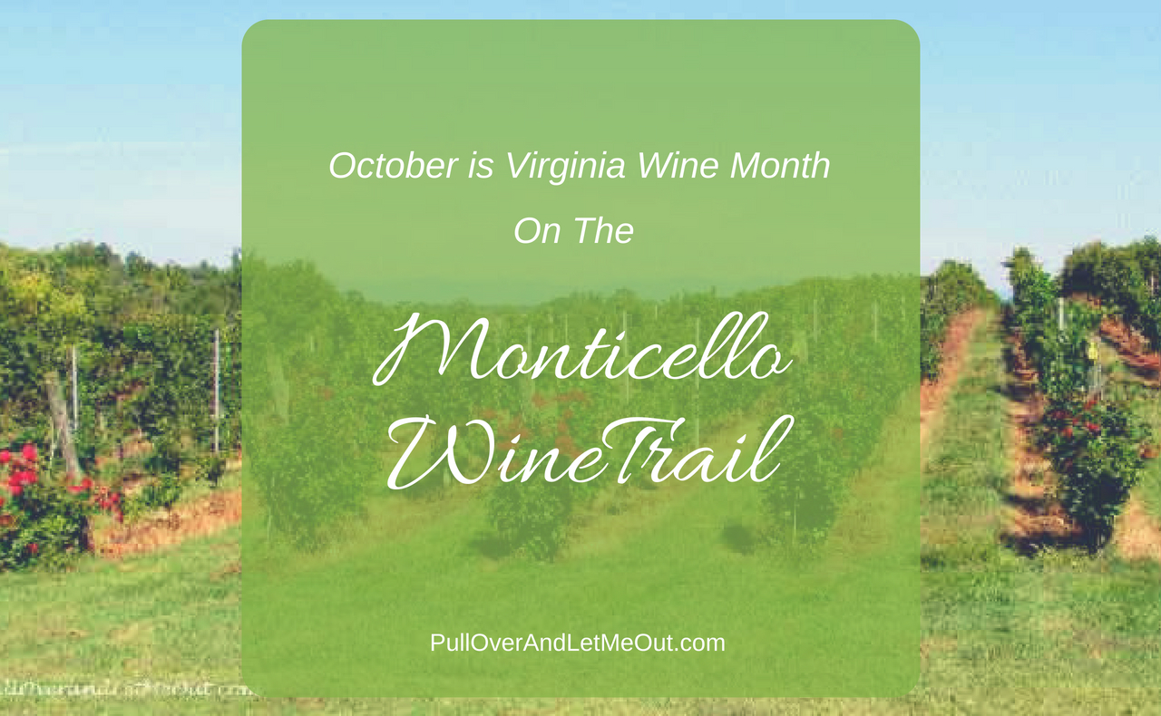 October is Virginia Wine Month Monticello Wine Trail PullOverAndLetMeOut (1)