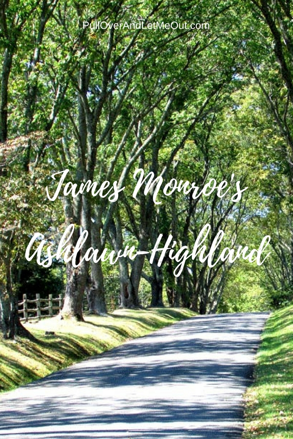 James Monroe's Ashlawn Highland PullOverAndLetMeOut pinterest
