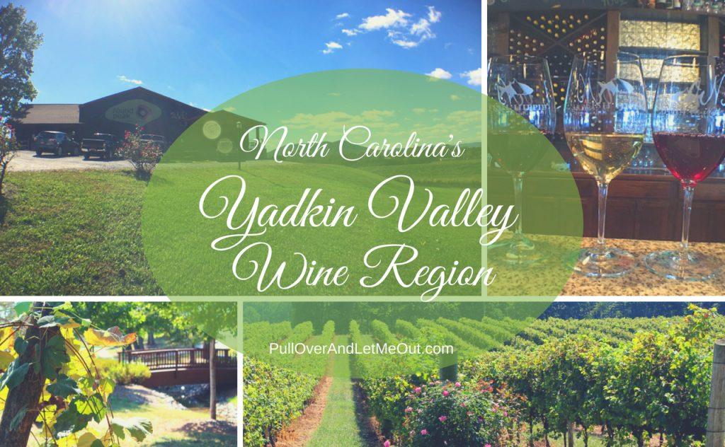 North Carolina's Yadkin Valley Wine Region PullOverAndLetMeOut