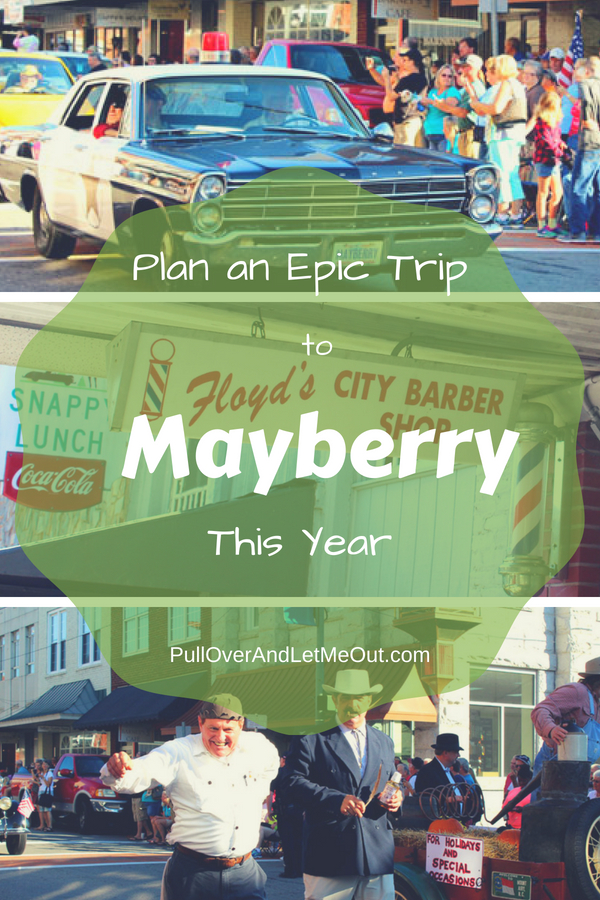 Plan an Epic Trip to Mayberry PullOverAndLetMeOut pin