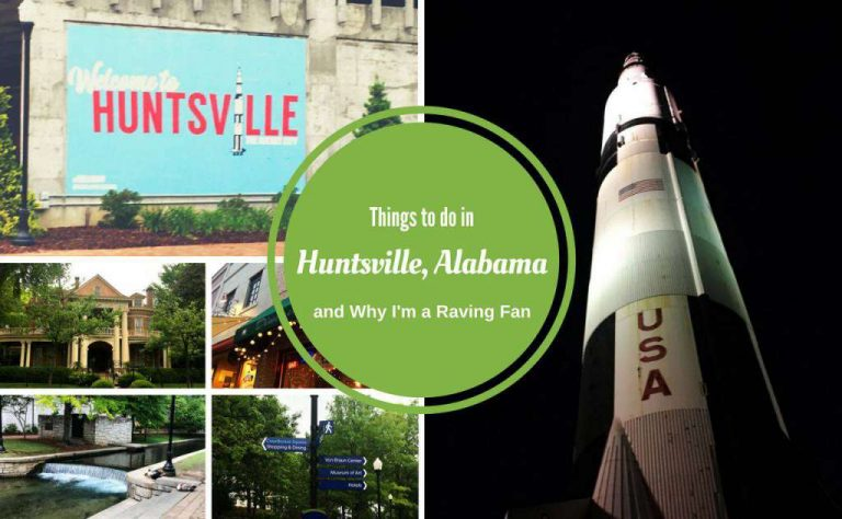 Things To Do in Huntsville, Alabama and Why I'm a Raving Fan