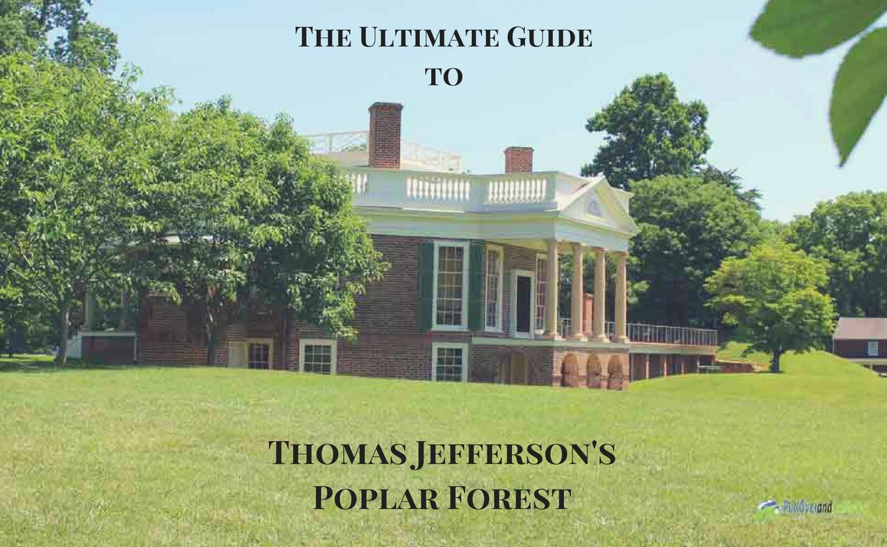 Jefferson's Poplar Forest PullOverandLetMeOut