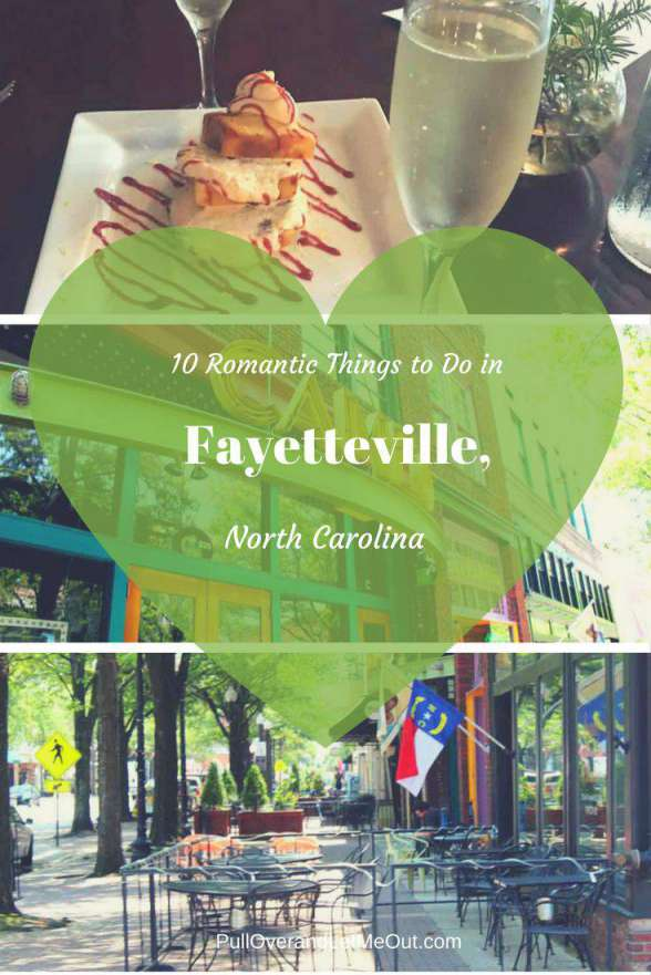 10 Romantic Things to Do in Fayetteville, NC PullOverandLetMeOut