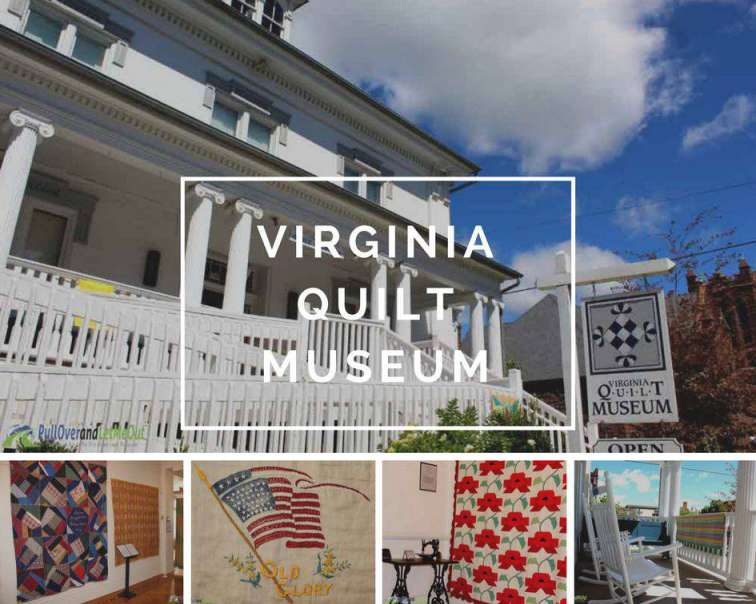 Virginia Quilt Museum Harrisonburg-Rockingham Artisan Trail PullOverandLetMeOut
