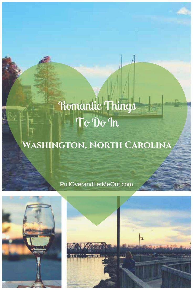 Romantic Things To Do In Washington NC PullOverandLetMeOut Pinterest