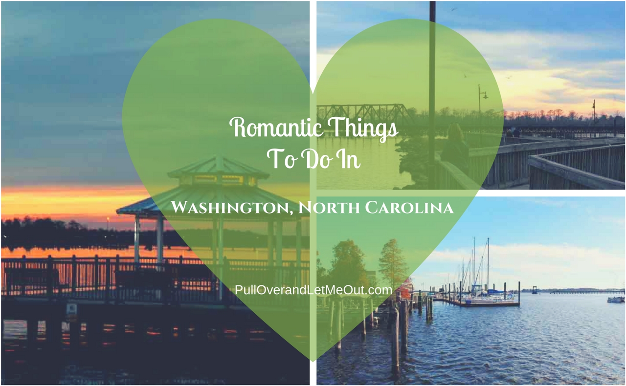 Romantic Things Washington NC PullOverandLetMeOut feature 2