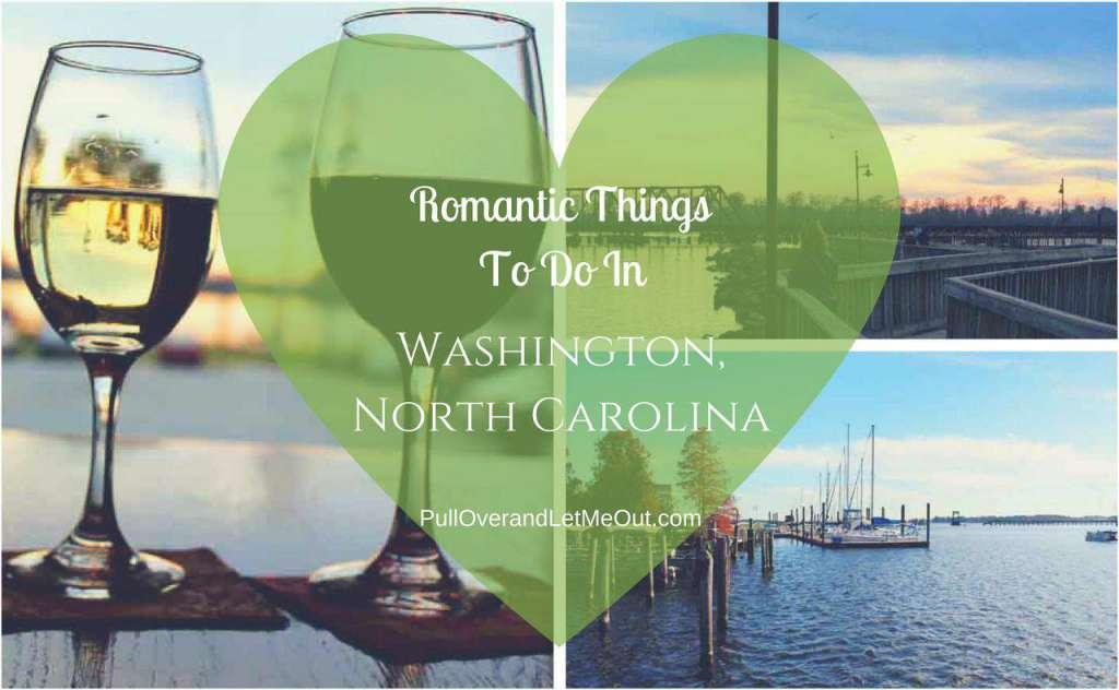 Romantic Things Washington NC PullOverandLetMeOut