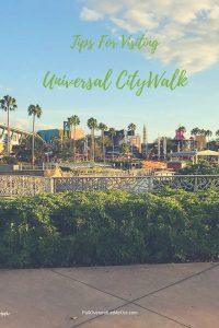 Tips For Visiting Universal CityWalk Orlando PullOverandLetMeOut Pinterest