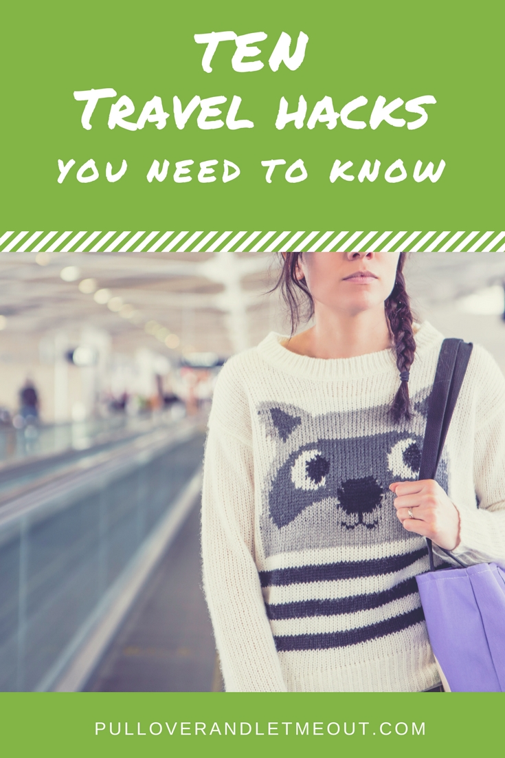 ten travel hacks you need to know PullOverandLetMeOut Pinterest