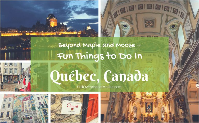 Fun Things to Do In Québec, Canada — Beyond Maple and Moose