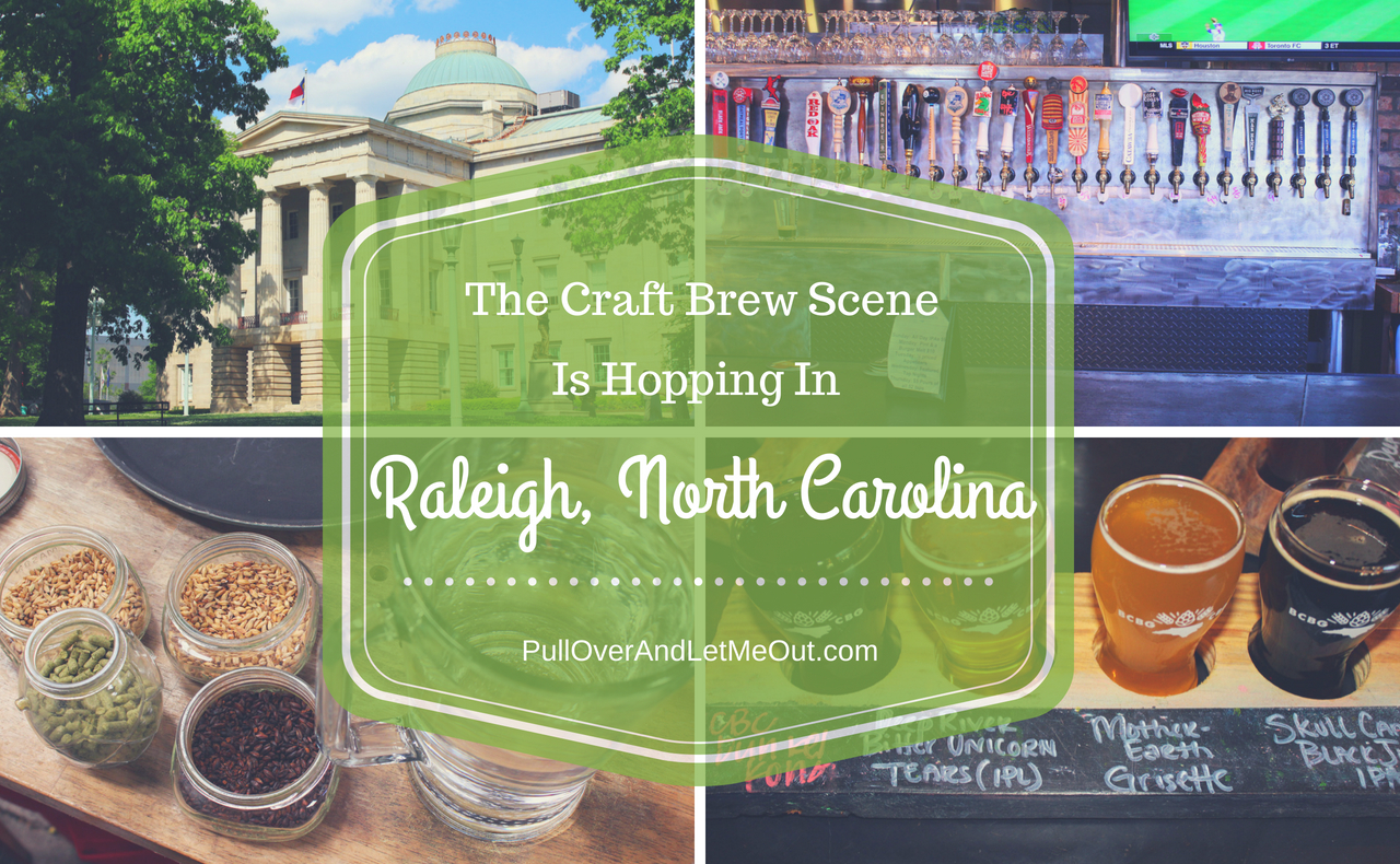 The Craft Brew Scene Raleigh, North Carolina PullOverAndLetMeOut
