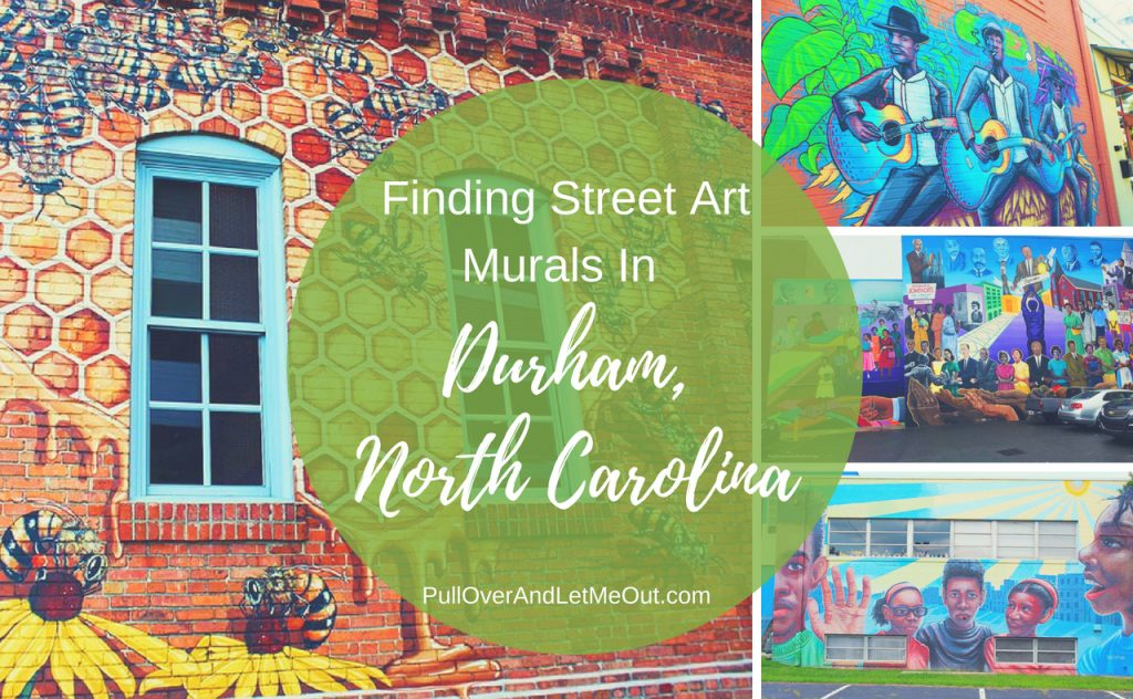 inding Street Art Murals in Durham, North Carolina PullOverAndLetMeOut