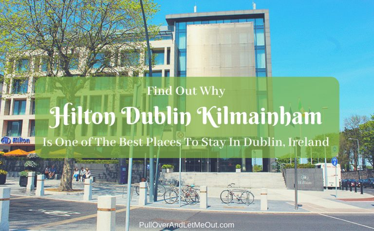 Find Out Why Hilton Dublin Kilmainham Is One Of The Best Places To Stay In Dublin