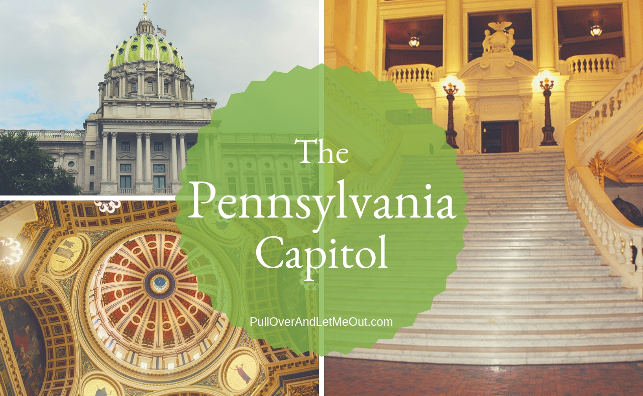 The Pennsylvania State Capitol Harrisburg PA PullOverAndLetMeOut