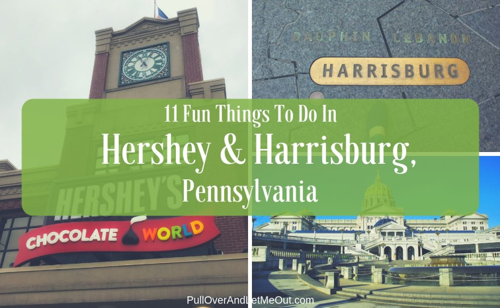 11 Fun Things To Do In Hershey & Harrisburg PA PullOverAndLetMeOut