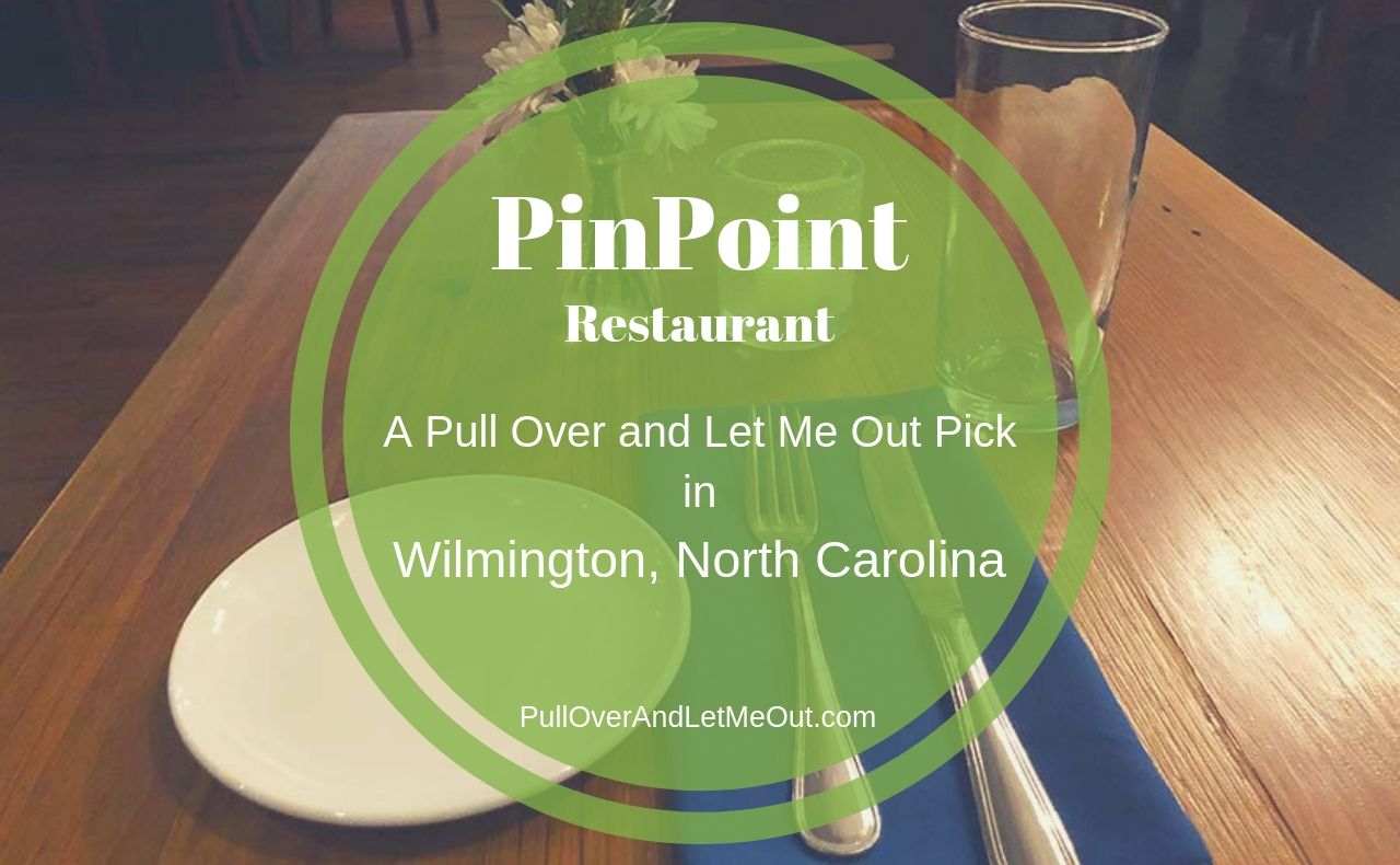 PinPoint Restaurant Wilmington NC PullOverAndLetMeOut