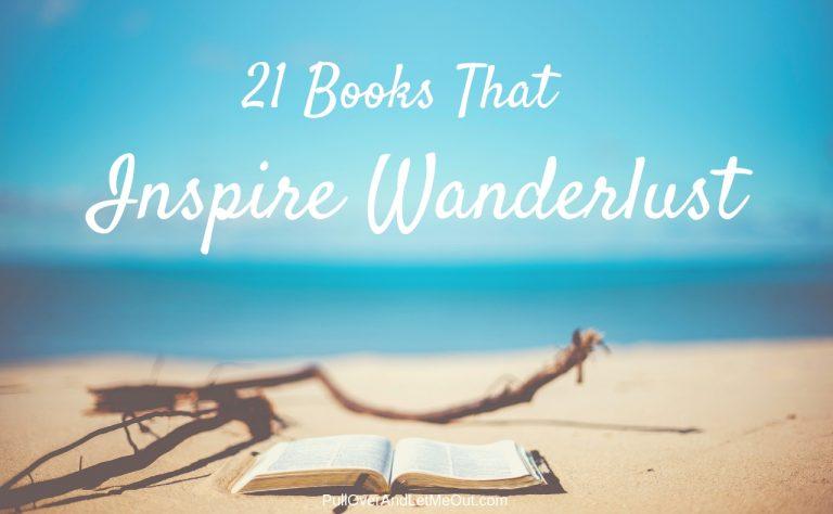 21 Books That Inspire Wanderlust