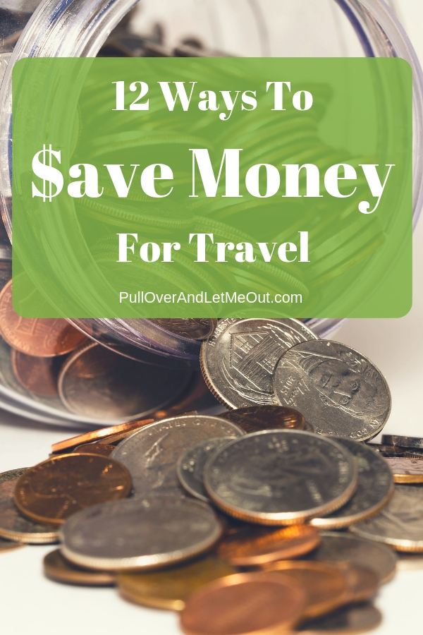 Saving money for travel is easier than you think. Here are 12 ways to save money for travel. #PullOverAndLetMeOut #travel #travelhacks #moneysavings #vacation #Vacationmoney