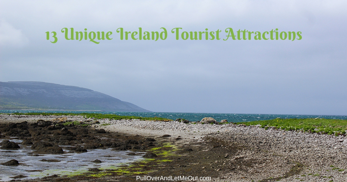 13 Unique Ireland Tourist Attractions PullOverAndLetMeOut