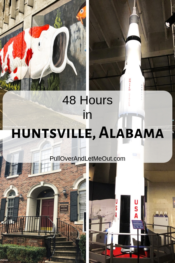 48 Hours in Huntsville, Alabama - This is a great fun-filled itinerary for a 48 hour visit to the Rocket City. #PullOverAndLetMeOut, #Alabama #Huntsville #travel #itinerary #RocketCity #southeast