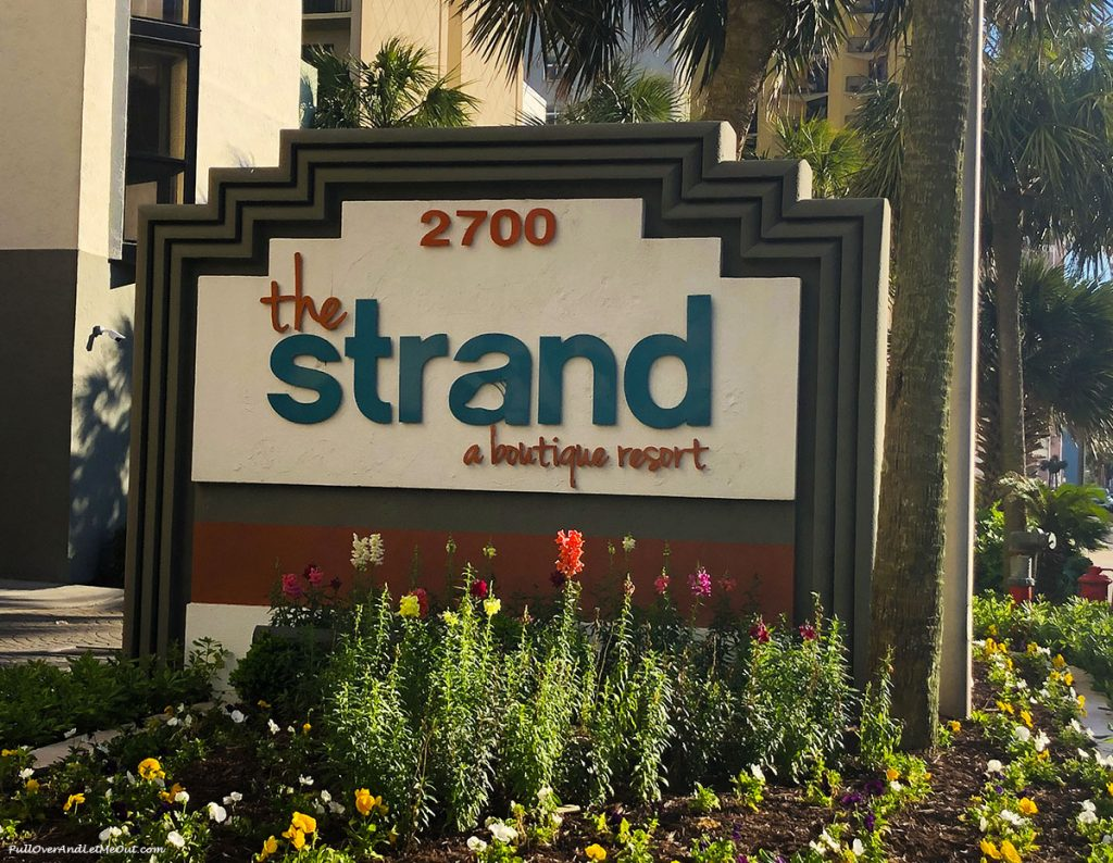 The Strand a boutique resort in Myrtle Beach, SC sign. PullOverAndLetMeOut