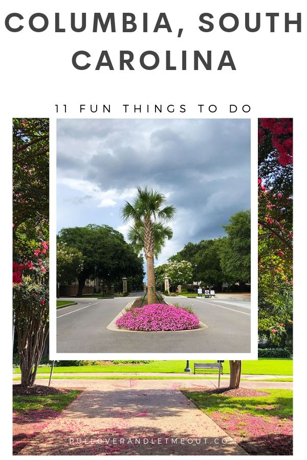 Columbia SC 11 Fun Things To Do
