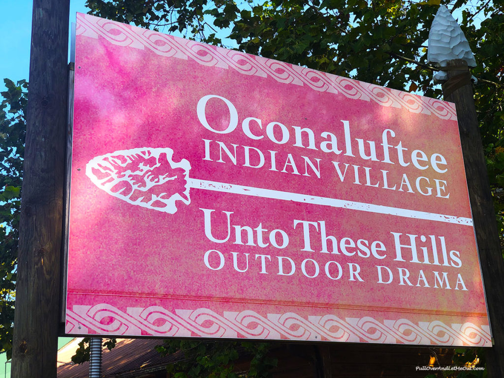 Sign for Oconaluftee Indian Village in Cherokee, NC PullOverAndLetMeOut