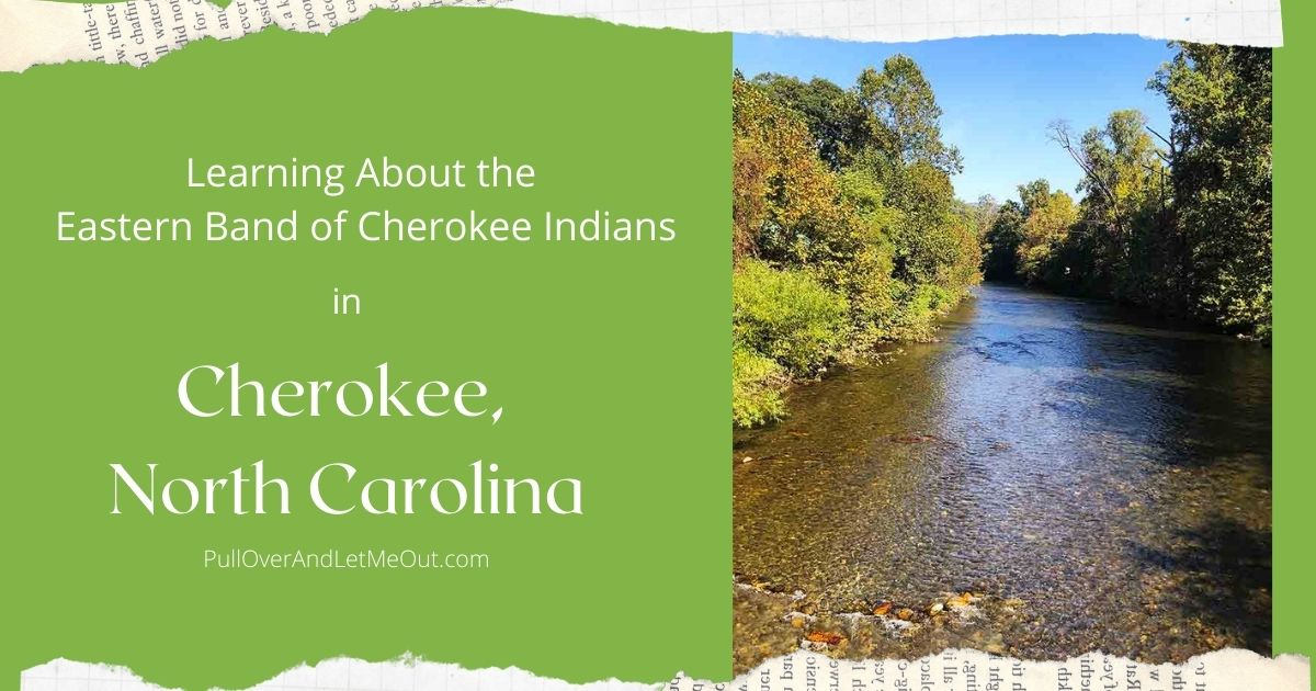 Learning about the Eastern Band of Cherokee Indians in Cherokee, North Carolina