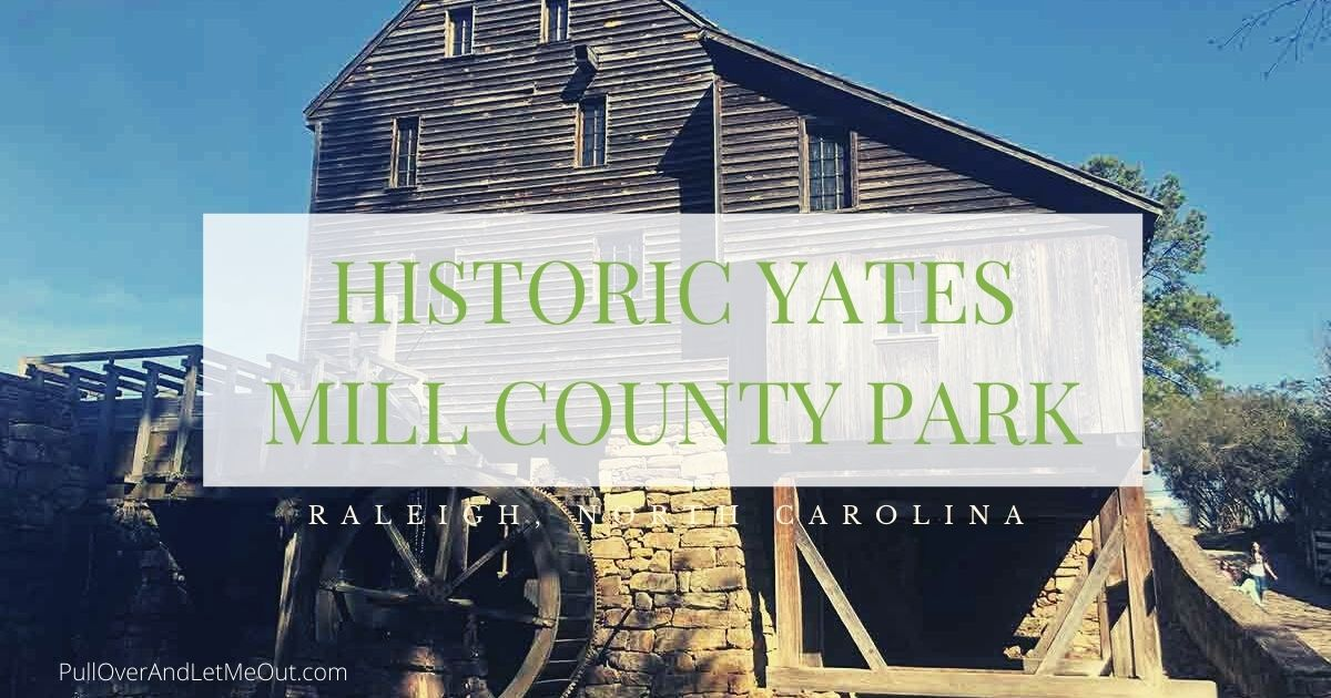 Historic Yates Mill County Park Raleigh, NC
