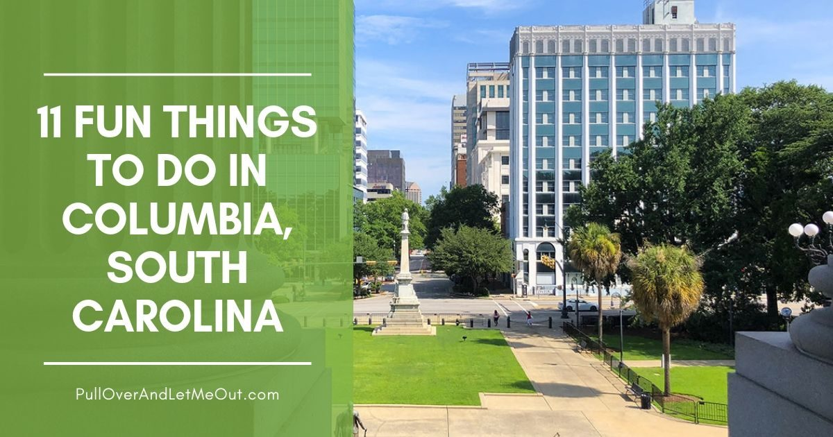 Cover pic for 11 Fun Things To Do In Columbia, South Carolina PullOverAndLetMeOut