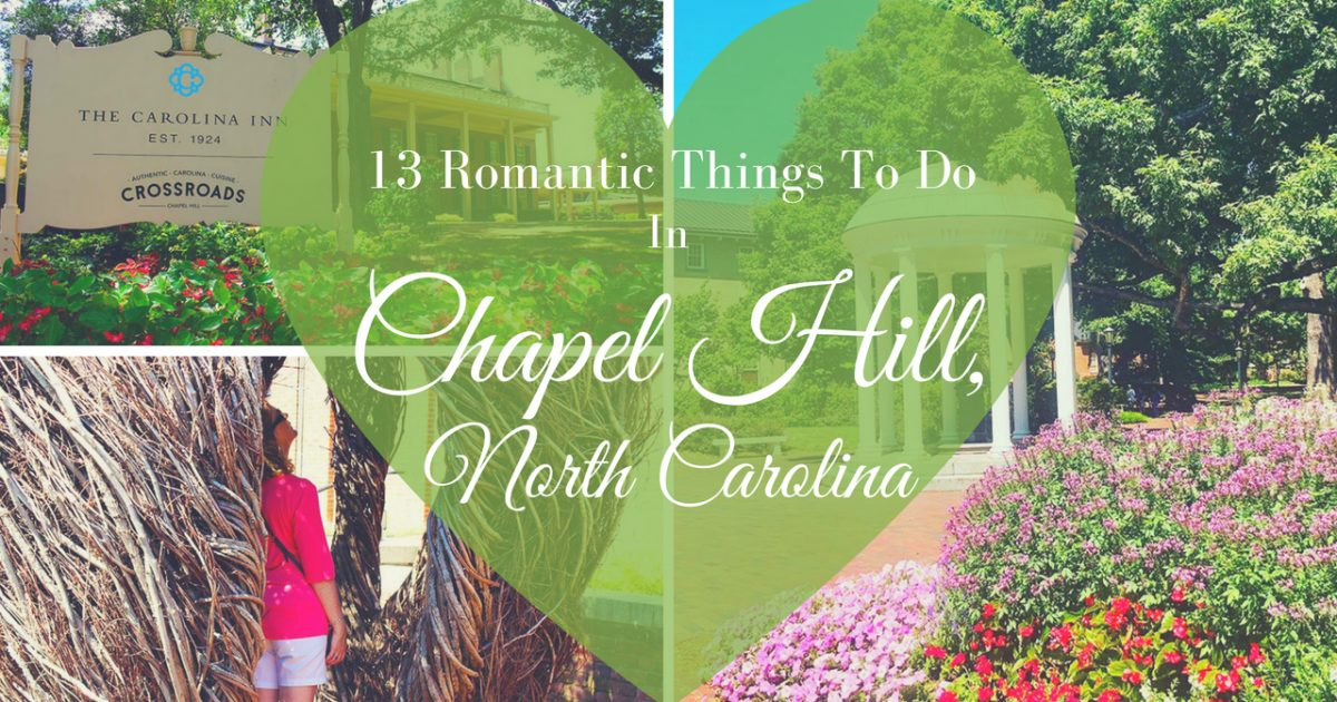 13 Romantic Things To Do in Chapel Hill, North Carolina PullOverAndLetMeOut