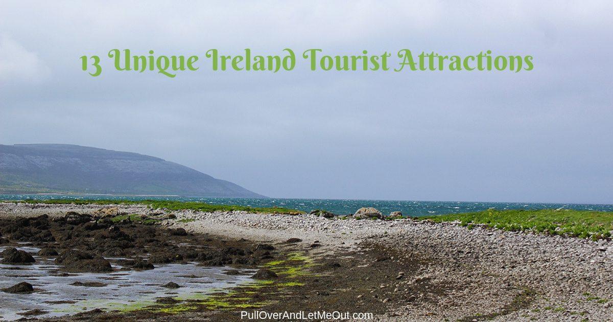 13 Unique Ireland Tourist Attractions PullOverAndLetMeOut