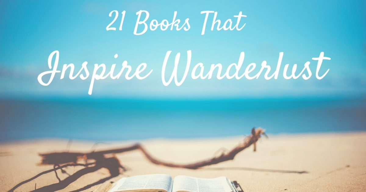 21 Books That Inspire Wanderlust PullOverAndLetmeOut.com Photo by Ben White on Unsplash
