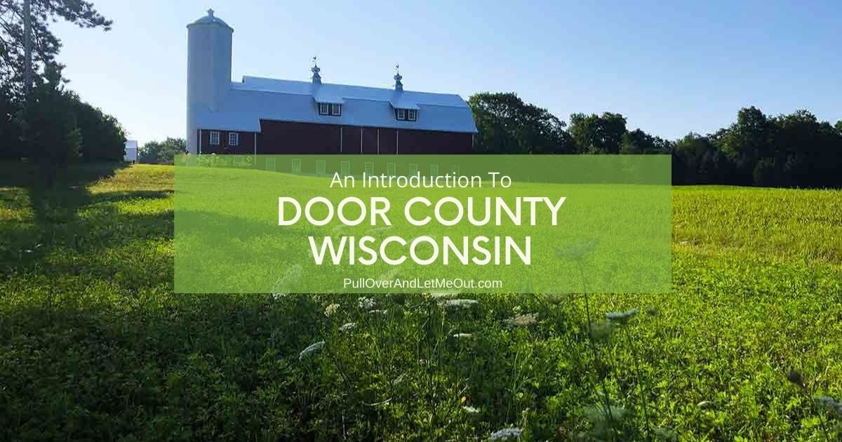 An introduction to Door County Wisconsin PullOverAndLetMeOut