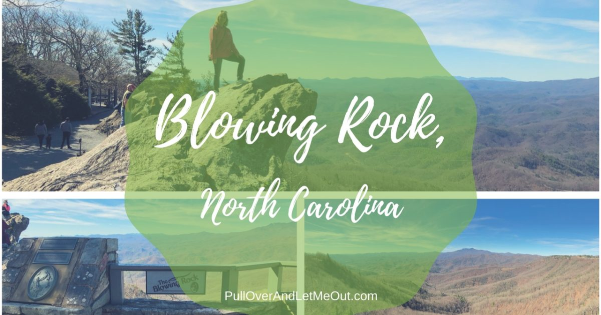 Blowing Rock, PullOverAndLetMeOut Featured Image