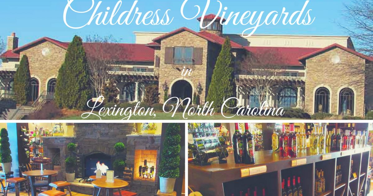 Childress Vineyards Lexington, NC PullOverAndLetMeOut