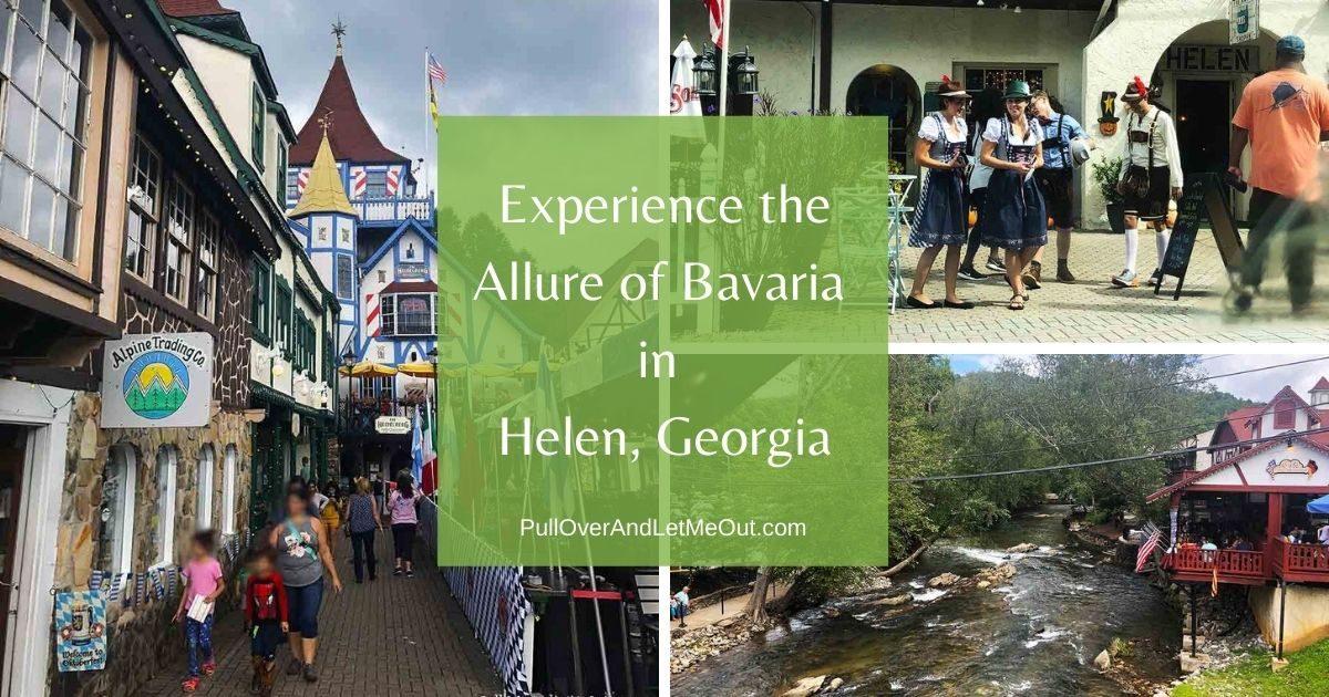 Experience the Allure of Bavaria in Helen, Georgia PullOverAndLetMeOut