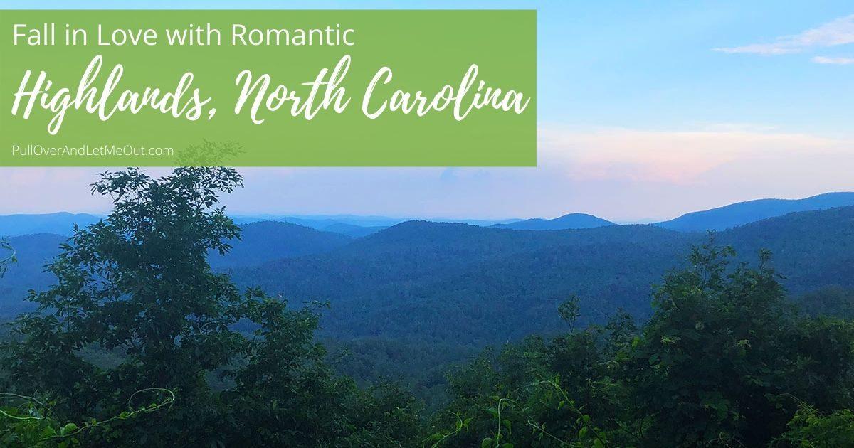 Romantic Highlands, North Carolina PullOverAndLetMeOut
