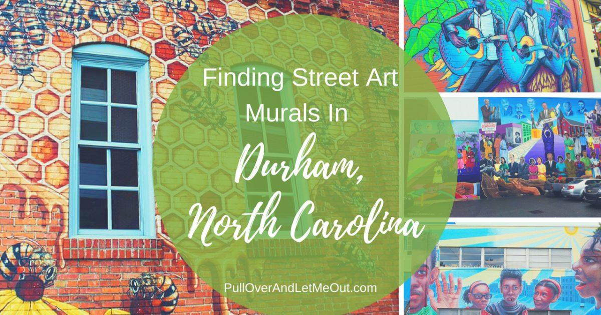 inding Street Art Murals in Durham, North Carolina PullOverAndLetMeOut