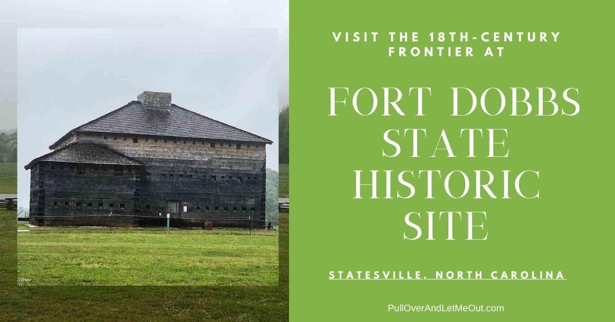 Fort Dobbs State Historic Site Statesville, NC PullOverAndLetMeOut