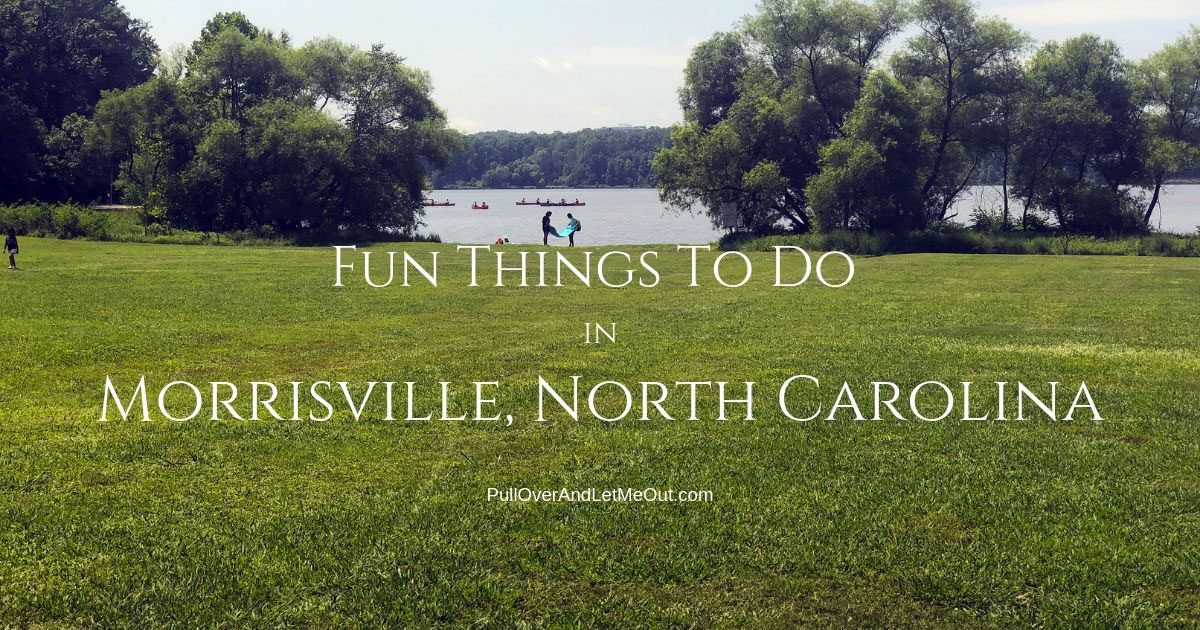 Fun Things To Do In Morrisville, North Carolina PullOverAndLetMeOut